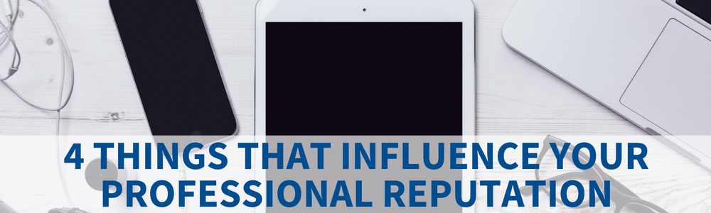 4 Things Besides Ratings And Reviews That Influence Your Professional Reputation