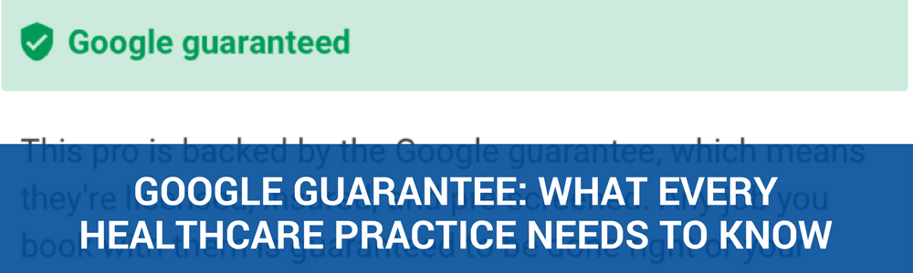 Google Guaranteed Program Launched, What Every Healthcare Practice Needs To Know