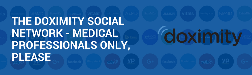 The Doximity Social Network – Medical Professionals Only, Please