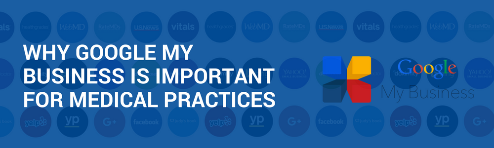 Why Google My Business Is Important For Medical Practices