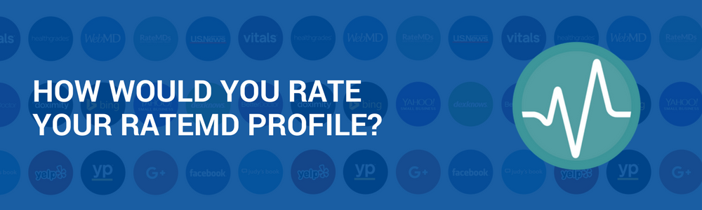 How Would You Rate Your RateMDs Profile?