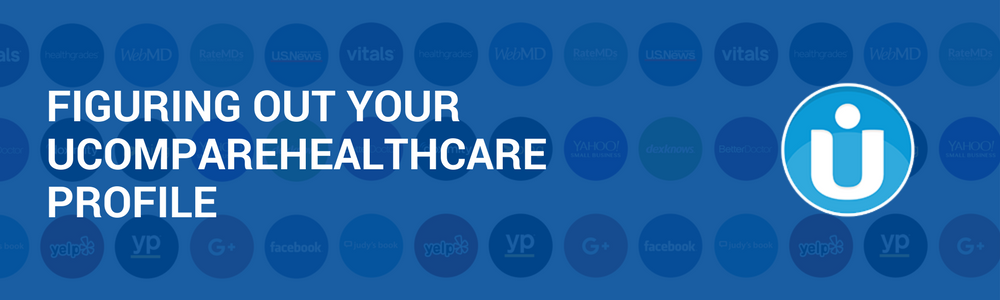 Figuring Out Your UCompareHealthCare Profile