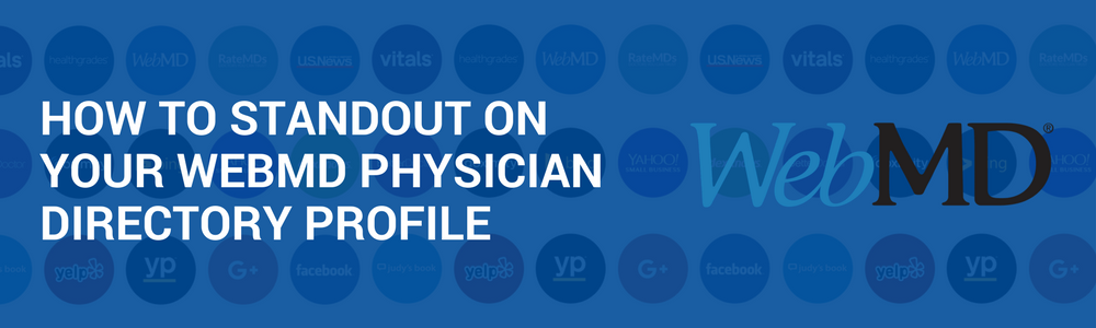 How To Stand Out On Your WebMD Physician Directory Profile