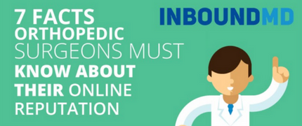 Infographic - 7 Facts Orthopedic Surgeons Must Know About Their Online Reputation
