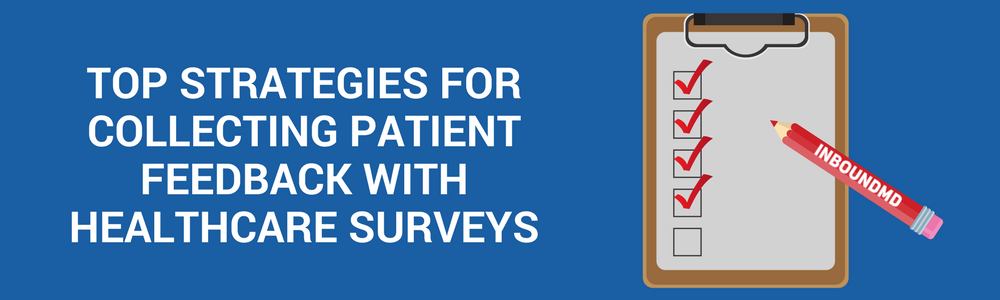 Top Strategies For Collecting Patient Feedback With Healthcare Surveys