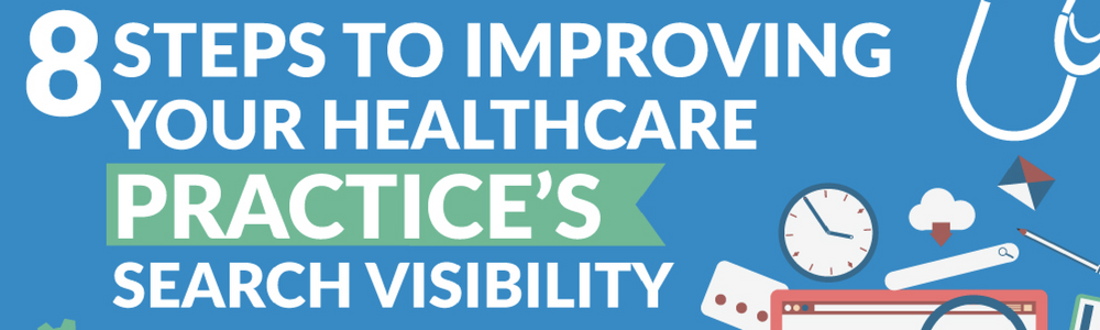 8 Steps To Improving Your Healthcare Practice's Search Visibility (INFOGRAPHIC)